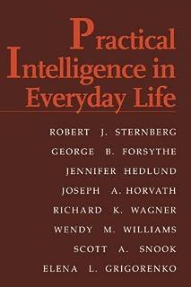 Practical Intelligence in Everyday Life by Robert J. Sternberg PhD George B. Forsythe Jennifer Hedlund Joseph A. Horvath R...