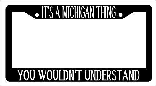 License Plate Frames, Black License Plate Frame IT'S A MICHIGAN THING YOU WOULDN'T UNDERSTAND Auto Applicable to Standard car Rust-Proof Weather-Proof License Plate Frame Cover 15x30cm