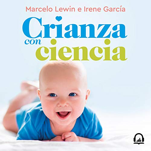 Crianza con ciencia [Parenting with Science] audiobook cover art