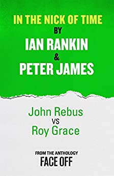 In the Nick of Time: An Original Short Story by [Ian Rankin, Peter James]