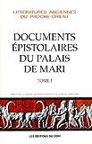 Les Documents épistolaires du palais de Mari. Tome 1