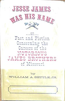 Hardcover Jesse James Was His Name.or.Fact and Fiction Concerning the Careers of the Notorious James Brothers of Missouri Book