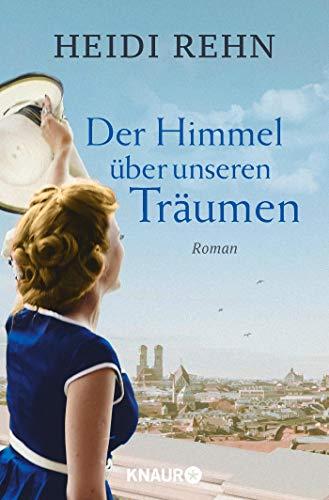 Der Himmel über unseren Träumen: Roman