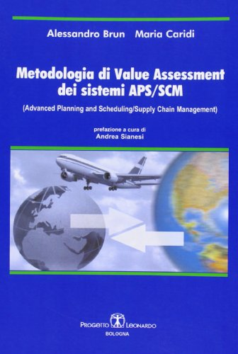Metodologia di Value Assessment dei sistemi APS/SCM [Copertina flessibile] by...