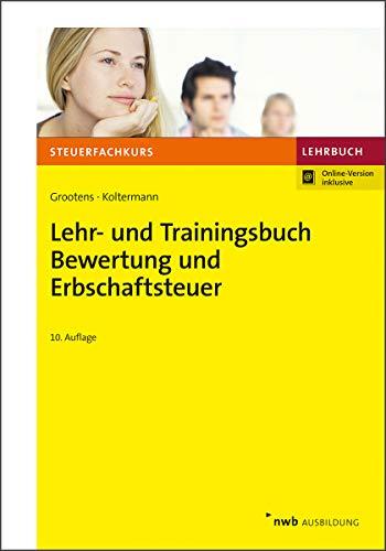 Lehr- und Trainingsbuch Bewertung und Erbschaftsteuer (Steuerfachkurs)