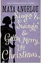 Singin' & Swingin' and Gettin' Merry Like Christmas by Maya Angelou - Paperback