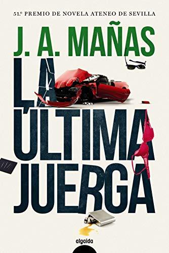 La ltima juerga (ALGAIDA LITERARIA - PREMIO ATENEO DE SEVILLA)