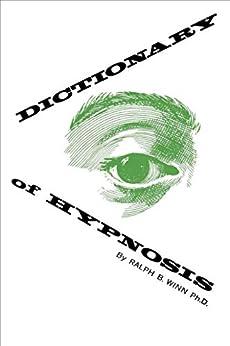 Dictionary of Hypnosis by [Ralph B. Winn]