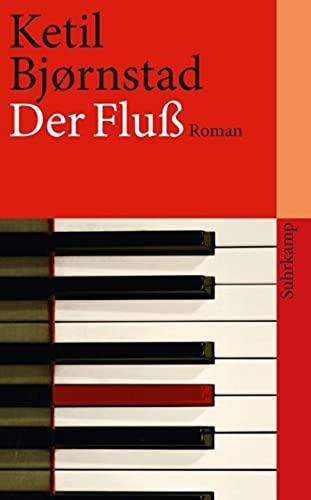 Buchseite und Rezensionen zu 'Der Fluß: Roman (suhrkamp taschenbuch)' von Ketil Bjørnstad