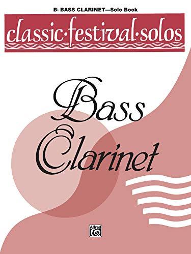 Classic Festival Solos (B-flat Bass Clarinet), Vol 1: Solo Book (Classic Festival Solos, Vol 1)