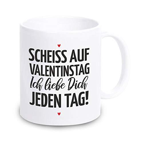 4youDesign Tasse/Kaffeebecher Scheiss auf Valentinstag! Ich Liebe Dich jeden Tag! - Valentinstagsgeschenk - Geschenk & Geschenkidee für sie und für ihn zum Valentinstag