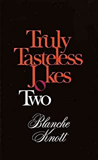 [(Truly Tasteless Jokes: Vol 3)] [By (author) Blanche Knott] published on (August, 1989)