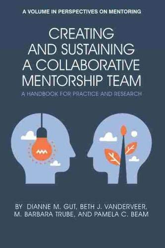 Creating and Sustaining a Collaborative Mentorship Team (Perspectives on Mentoring) (English Edition)