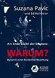 Am Ende bleibt der Schmerz und die Frage WARUM?: Dynamik einer Borderline-Beziehung (Edition Klotz)