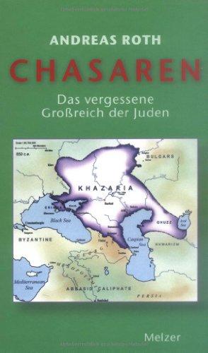 Chasaren. Das vergessene Großreich der Juden