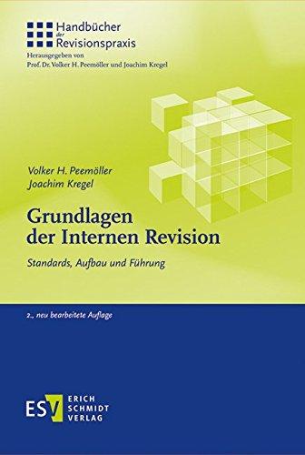 Grundlagen der Internen Revision: Standards, Aufbau und Führung (Handbücher der Revisionspraxis, Band 1)