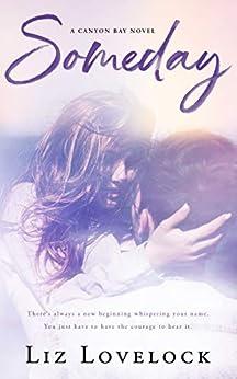 Someday (Canyon Bay Series Book 1) by [Liz Lovelock]