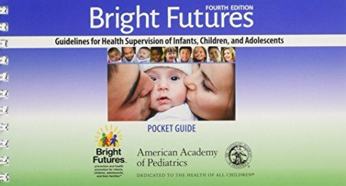Bright Futures: Guidelines Pocket Guide (Guidelines for Health Supervision of Infants, Children, and Adolescents)