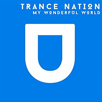 Trance Nation. My Wonderful World
