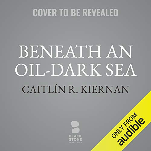 Beneath an Oil-Dark Sea cover art