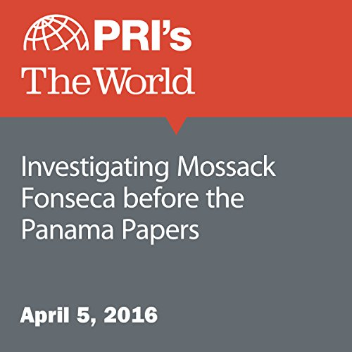 Investigating Mossack Fonseca before the Panama Papers audiobook cover art