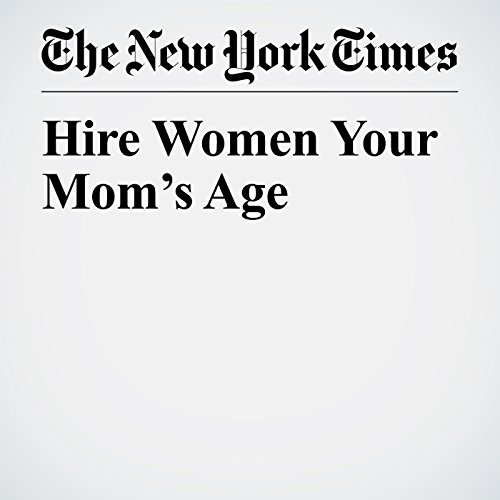 Hire Women Your Mom's Age audiobook cover art