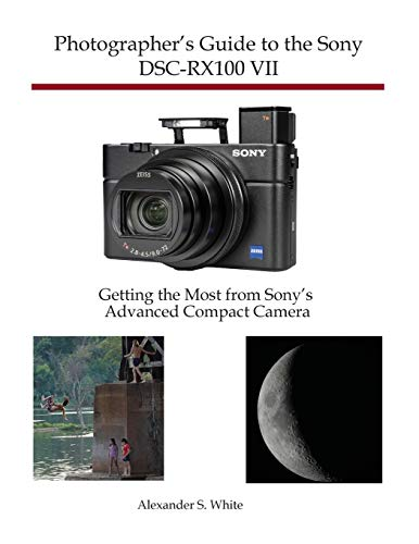 Photographer's Guide to the Sony DSC-RX100 VII:...