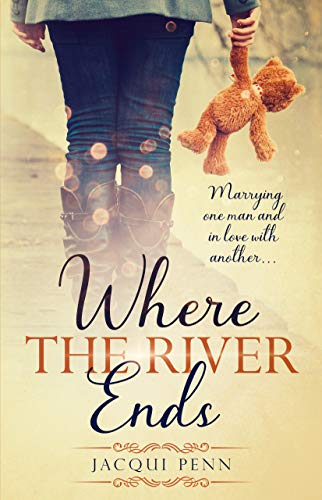 Where the River Ends: A captivating story of love by [Jacqui Penn]