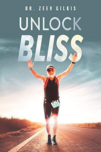 Unlock Bliss: A Memoir Of Getting Happier (Younger Than Ever Book 3)