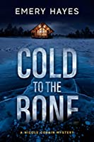 Cold to the Bone: A Nicole Cobain Mystery