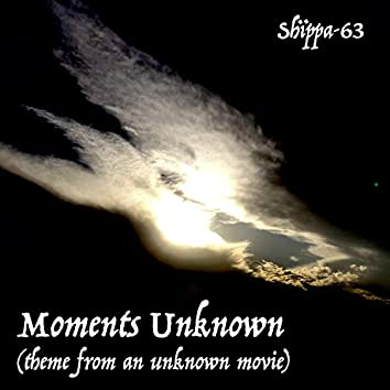 Moments Unknown Parts 1 & 2