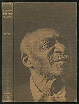 Hardcover Lay My Burden Down a Folk History of Slavery by B.A. (editor) Botkin (1945-05-03) Book