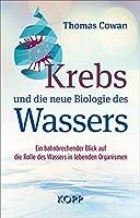 Krebs und die neue Biologie des Wassers: Ein bahnbrechender Blick auf die Rolle des Wassers in lebenden Organismen