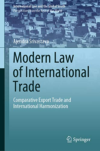 Modern Law of International Trade: Comparative Export Trade and International Harmonization (International Law and the Global South) (English Edition)