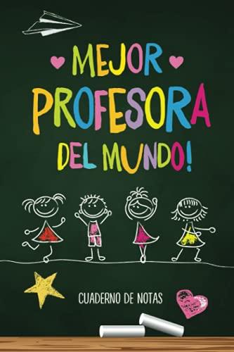 Mejor profesora del mundo: Cuaderno de notas (A5, rayado)   Regalos originales para Profesoras y maestras   Guardería, preescolar, primaria o ... las gracias, regalo de cumpleaños o Navidad