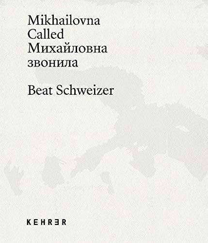 Beat Schweizer: Mikhailovna Called (Michailovna hat angerufen)