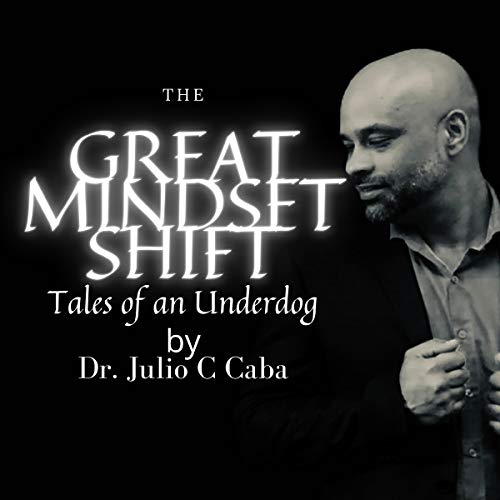 The Great Mindset Shift Audiobook By Dr. Julio C Caba cover art