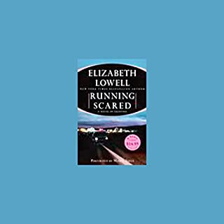 Running Scared                   By:                                                                                                                                 Elizabeth Lowell                               Narrated by:                                                                                                                                 Maria Tucci                      Length: 5 hrs and 35 mins     49 ratings     Overall 3.9
