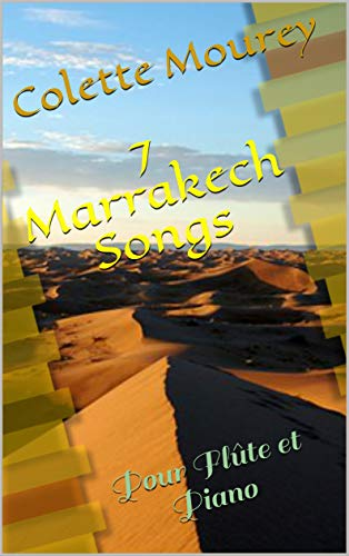 7 Marrakech Songs: Pour Flûte et Piano (French Edition)