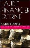 L'AUDIT FINANCIER EXTERNE: GUIDE COMPLET (MANUELS UNIVERSITAIRES t. 1)
