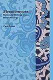 Streptomyces: Molecular Biology and Biotechnology - Paul Dyson