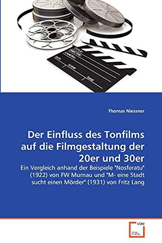 """Der Einfluss des Tonfilms auf die Filmgestaltung der 20er und 30er: Ein Vergleich anhand der Beispiele """"Nosferatu"""" (1922) von FW Murnau und """"M- eine Stadt sucht einen Mörder"""" (1931) von Fritz Lang"""