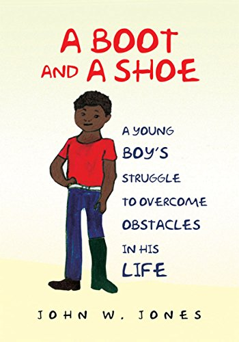 A Boot and a Shoe: A Young Boy's Struggle to Overcome Obstacles in His Life (English Edition)
