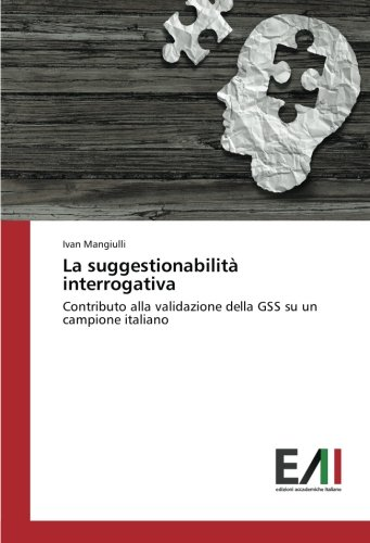 La suggestionabilità interrogativa: Contributo alla validazione della GSS su un campione italiano