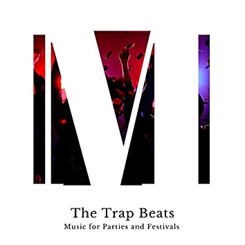 The Trap Beats - Music For Parties And Festivals