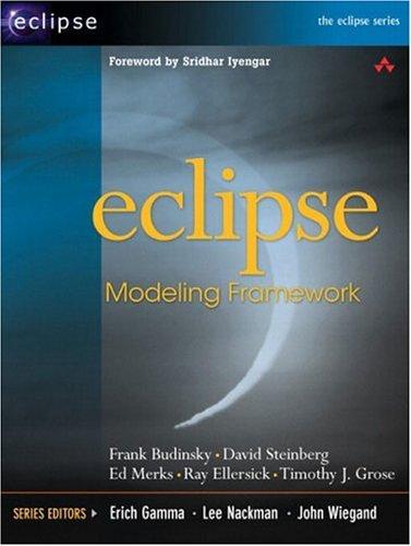 Eclipse Modeling Framework: A developer's Guide (The Eclipse Series)