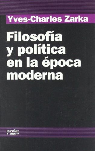 Filosofía y política en la época moderna (Analisis Y Critica)