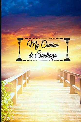My Camino de Santiago: Notebook and Journal for Pilgrims on the Way of St. James - Diary and Preparation for the Christian Pilgrimage Route | Stairway to heaven [Idioma Inglés]