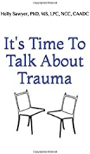 It's Time to Talk About Trauma