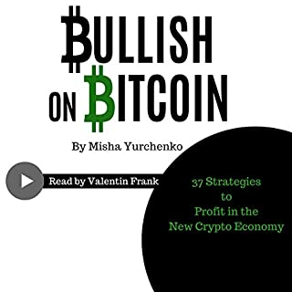 Bullish on Bitcoin: 37 Strategies to Profit in the New Crypto Economy audiobook cover art